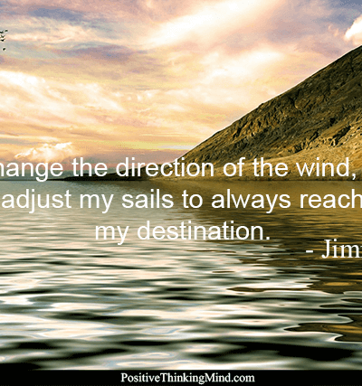 I can't change the direction of the wind – Jimmy Dean