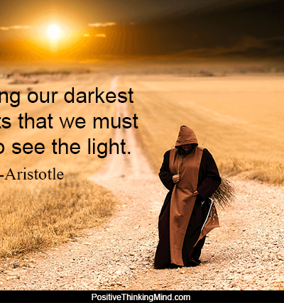 It's during our darkest moments – Aristotle