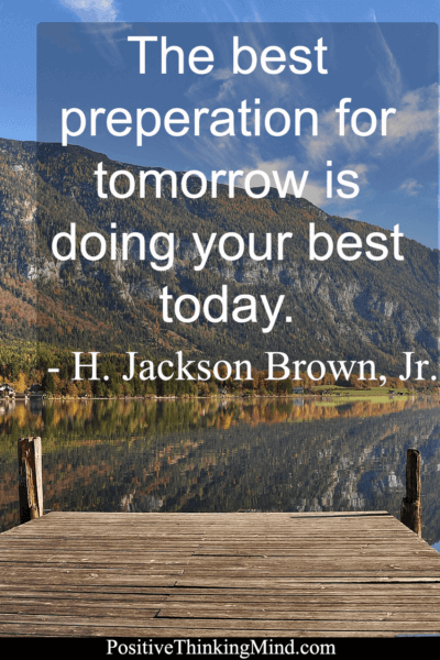 The best perperation for tomorrow – H Jackson Brown Jr