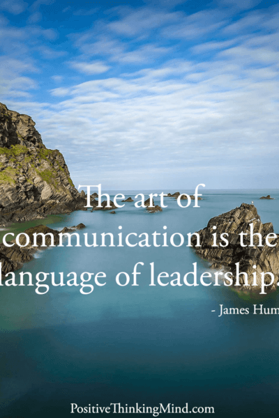 The art of communication is the language of leadership – James Humes