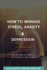 How to Manage Stress, Anxiety and Depression