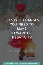 Lifestyle Changes You Need to Ward off Negativity