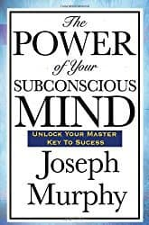 The Power of you Subconscious Mind
