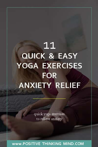 11 Quick And Easy Yoga Exercises For Anxiety Relief