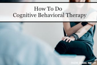How to do cognitive behavioral therapy