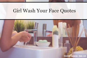 girl wash your face quotes