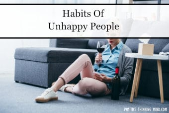 habit of unhappy people